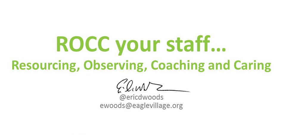 ROCC your staff… Resourcing, Observing, Coaching and Caring
